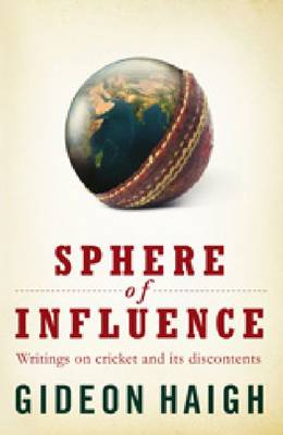 Sphere of Influence: Writings on Cricket and Its Discontents (Paperback)
