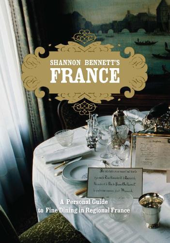 Shannon Bennett's France (Hardback)
