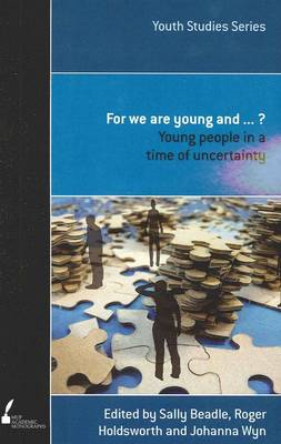 For We are Young and...: Young People in a Time of Uncertainty (Paperback)