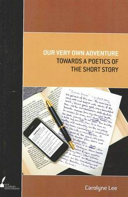 Our Very Own Adventure: Towards the Poetics of the Short Story (Paperback)