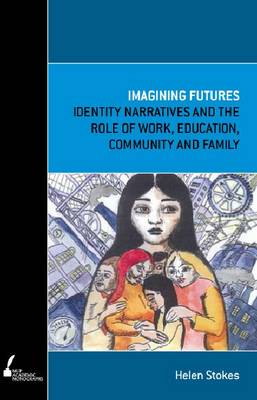 Imagining Futures: Young People, Work, Family and Community (Paperback)