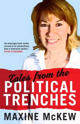 Tales from the Political Trenches (Paperback)