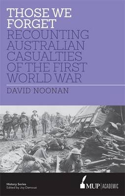 Those We Forget: Recounting Australian Casualties of the First World War (Paperback)