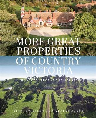 More Great Properties of Country Victoria: The Western District's Golden Age (Hardback)