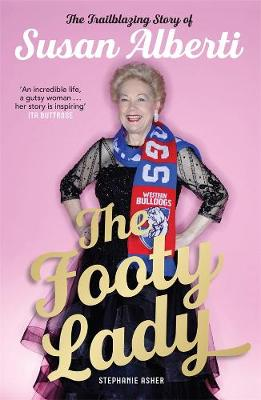 The Footy Lady: The Trailblazing Story of Susan Alberti (Paperback)