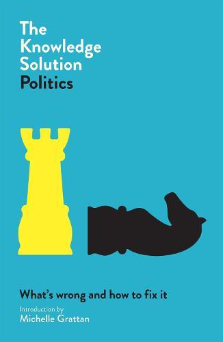 The Knowledge Solution: Politics: Politics (Paperback)