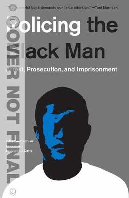 Policing the Black Man: Arrest, Prosecution, and Imprisonment (Paperback)