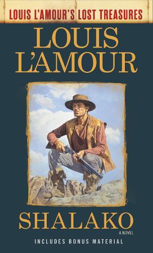 Shalako: A Novel - Louis L'Amour's Lost Treasures (Paperback)