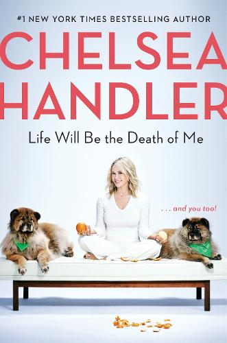 Life Will Be the Death of Me (Hardback)