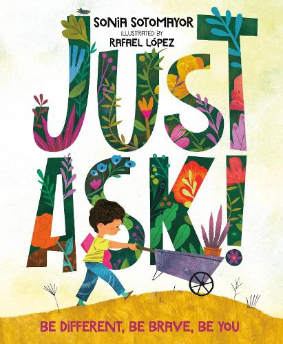 Just Ask!: Be Different, Be Brave, Be You (Hardback)