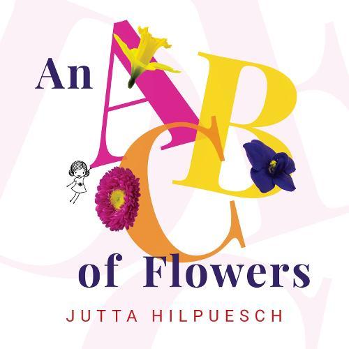 An ABC of Flowers (Hardback)