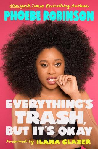Everything's Trash, But It's Okay: Essays (Hardback)