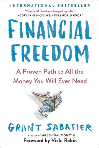 Financial Freedom: A Proven Path to All the Money You Will Ever Need (Paperback)