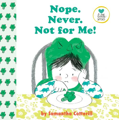 Nope! Never! Not For Me! (Hardback)
