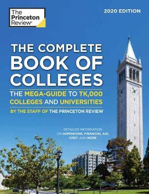 The Complete Book of Colleges, 2020 Edition: The Mega-Guide to 1,366 Colleges and Universities - College Admissions Guides (Paperback)
