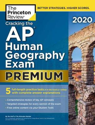 Cracking the AP Human Geography Exam 2020: Premium Edition - College Test Prep (Paperback)