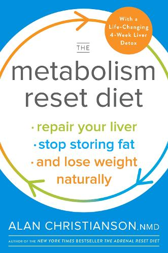 The Metabolism Reset Diet: Repair Your Liver, Stop Storing Fat, and Lose Weight Naturally (Hardback)