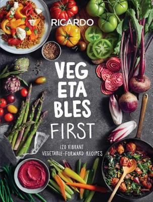 Vegetables And More: 120 Vibrant Vegetable-Forward Recipes for Every Day (Hardback)