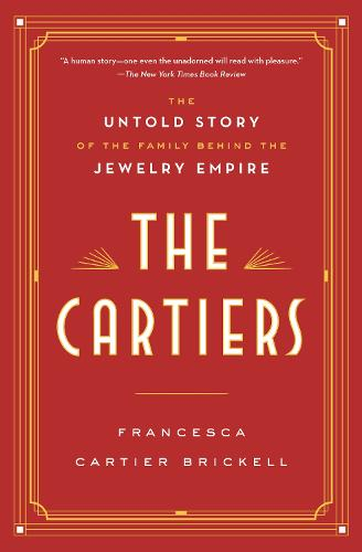 The Cartiers: The Untold Story of the Family Behind the Jewelry Empire  (Paperback)