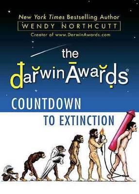 The Darwin Awards: Countdown to Extinction (Hardback)