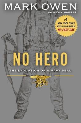No Hero: The Evolution of a Navy SEAL (Hardback)