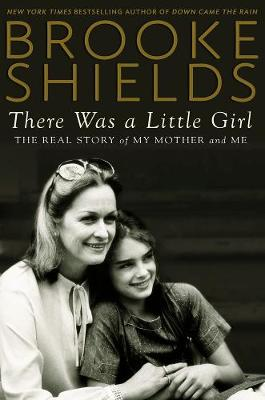 There Was A Little Girl: The Real Story of My Mother and Me (Hardback)
