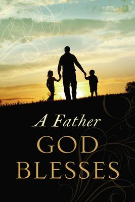 A Father God Blesses (Paperback)