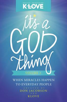 It's a God Thing Volume 2: When Miracles Happen to Everyday People (Paperback)