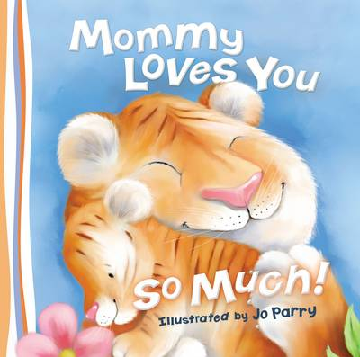 Mommy Loves You So Much (Board book)