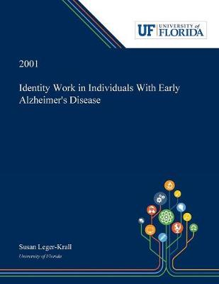 Identity Work in Individuals With Early Alzheimer's Disease (Paperback)
