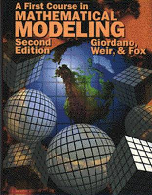 A First Course in Mathematical Modeling (Hardback)