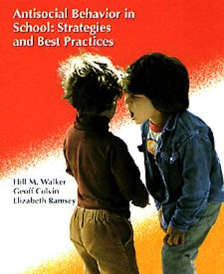 Antisocial Behavior in School: Strategies and Best Practices (Paperback)
