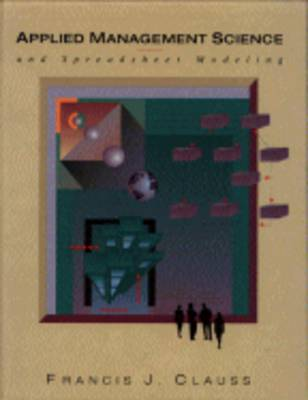 Applied Management Science and Spreadsheet Modeling (Hardback)