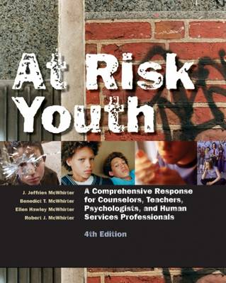 At Risk Youth: A Comprehensive Response for Counselors, Teachers, Psychologists, and Human Services Professionals (Paperback)