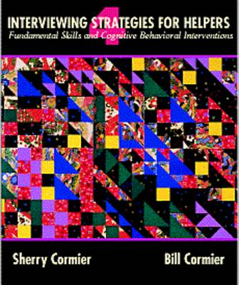 Interviewing Strategies for Helpers: Fundamental Skills and Cognitive-behavioural Interventions - Counseling S. (Hardback)
