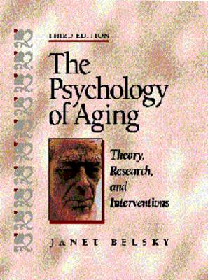 The Psychology of Aging: Theory, Research, and Interventions (Paperback)