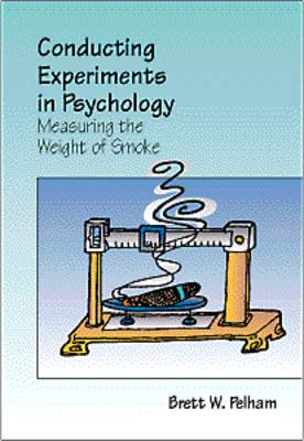Conducting Research in Psychology: Measuring the Weight of Smoke (Hardback)