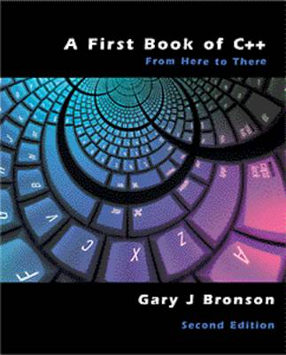 First Book of C++: From Here to There (Paperback)