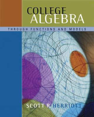 College Algebra Through Functions and Models