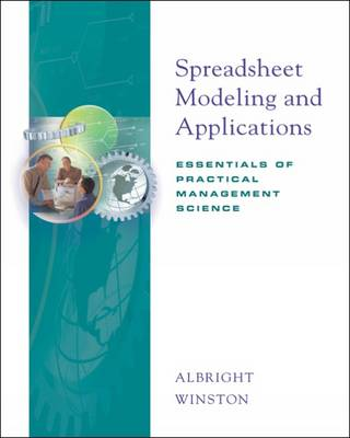 Spreadsheet Modeling and Applications: Essentials of Practical Management Science