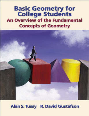 Basic Geometry for College Students: An Overview of the Fundamental Concepts of Geometry (Book)