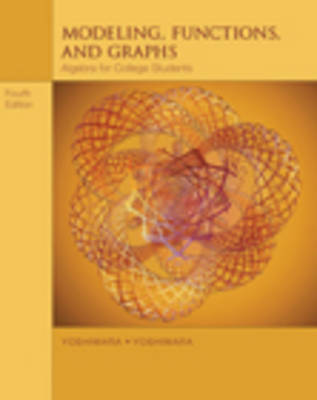 Modeling, Functions, and Graphs: Algebra for College Students (Paperback)