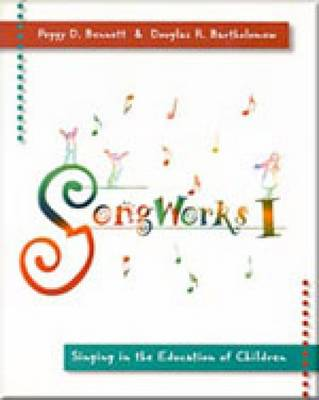 Songworks: v. 1: Singing in the Education of Children (Paperback)