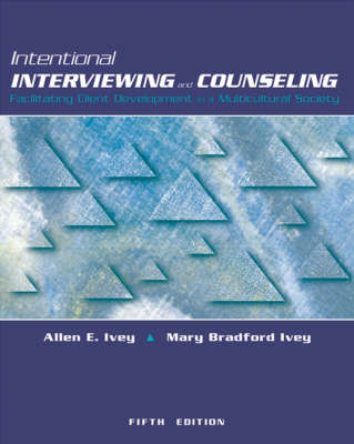 Intentional Interviewing and Counseling: Facilitating Client Development in a Multicultural Society with Infotrac (Paperback)