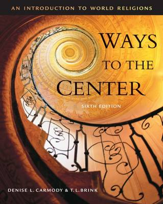 Cengage advantage books: Ways to the Center: An Introduction to World Religions (Paperback)