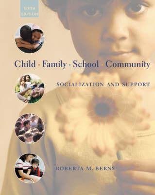 Child, Family, School, Community: Socialization and Support (Hardback)