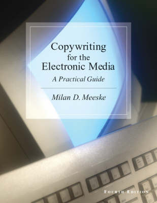 Copywriting for the Electronic Media: A Practical Guide (Paperback)