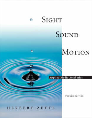 Sight Sound Motion Applied Media Aesthetics (Paperback)