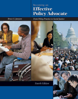 Becoming an Effective Policy Advocate: From Policy Practice to Social Justice (Hardback)