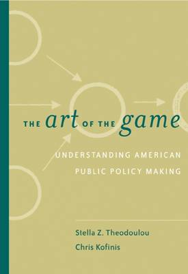 The Art of the Game: Understanding Public Policy (Paperback)